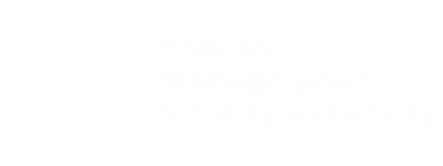 Your Natural Fertility Management Resources